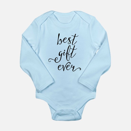 Best Gift Ever Long Sleeve Infant Body Suit