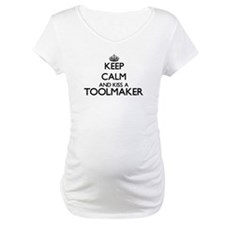 Keep calm and kiss a Toolmaker Shirt