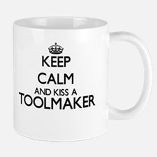 Keep calm and kiss a Toolmaker Mugs