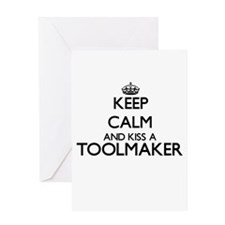 Keep calm and kiss a Toolmaker Greeting Cards