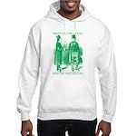 Meeting On the Level - Green Hooded Sweatshirt