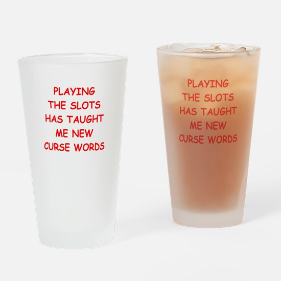 i love slot machines Drinking Glass