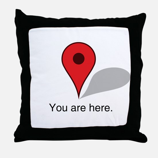 you are here Throw Pillow