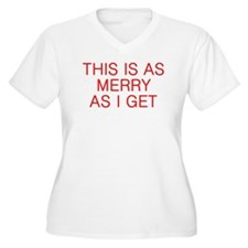 This is as Merry as I Get Plus Size T-Shirt