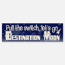 Destination Moon Bumper Bumper Bumper Sticker