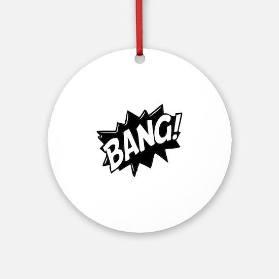 Bang Ornament (Round)
