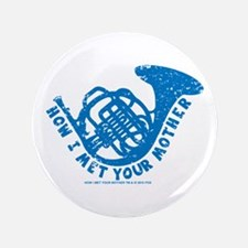 """HIMYM French Horn 3.5"""" Button"""