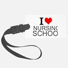 I Love Nursing School Luggage Tag