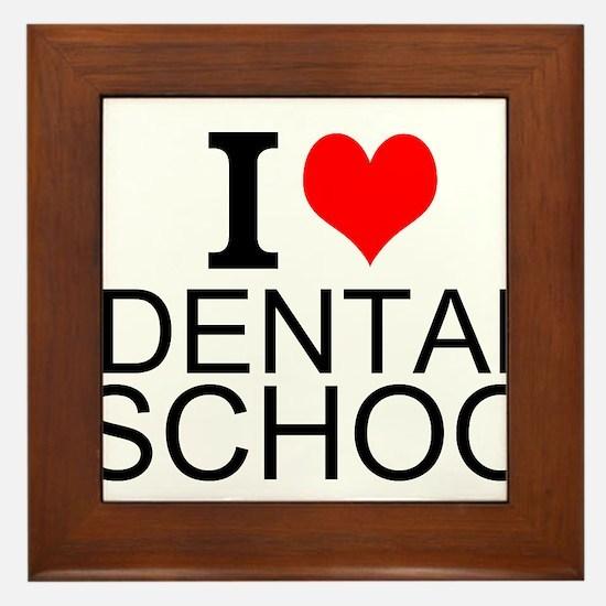 I Love Dental School Framed Tile