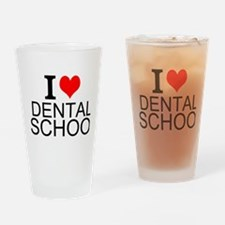 I Love Dental School Drinking Glass