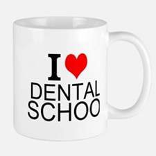 I Love Dental School Mugs