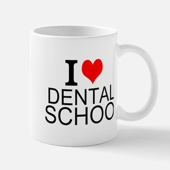 I Love Dental School Mugs