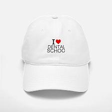I Love Dental School Baseball Baseball Baseball Cap