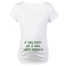 Don't Touch It Shirt