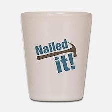 Nailed It Shot Glass