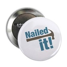 """Nailed It 2.25"""" Button"""