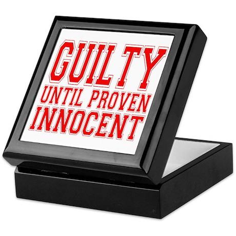 Guilty Until Proven Innocent Keepsake Box
