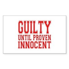 Guilty Until Proven Innocent Rectangle Decal