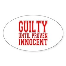 Guilty Until Proven Innocent Oval Decal