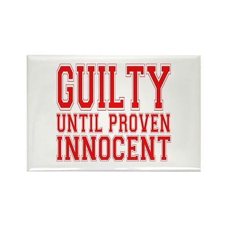 Guilty Until Proven Innocent Rectangle Magnet (10