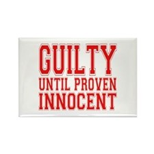 Guilty Until Proven Innocent Rectangle Magnet