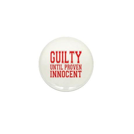 Guilty Until Proven Innocent Mini Button
