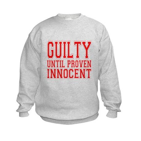 Guilty Until Proven Innocent Kids Sweatshirt