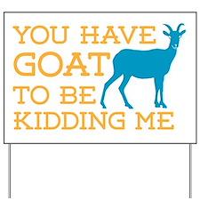 Goat Kidding Me Yard Sign