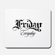 Friday Everyday Mousepad