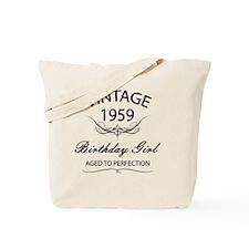 Vintage 1959 Birthday Girl Aged To Perfec Tote Bag