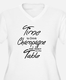 Time To Drink Champagne and danc Plus Size T-Shirt