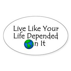 Live Like Your Life Depended Oval Decal