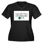 Live Like Your Life Depended Women's Plus Size V-