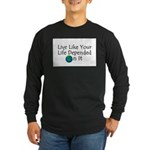 Live Like Your Life Depended Long Sleeve Dark T-S