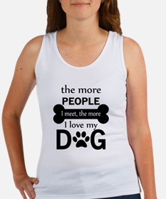 The More People I Meet, The Mor Tank Top