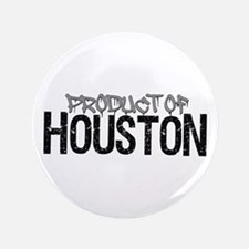 "Product Of Houston! 3.5"" Button"