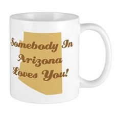 Somebody In Arizona Loves You Coffee Mug