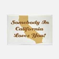 Somebody In California Loves You Rectangle Magnet