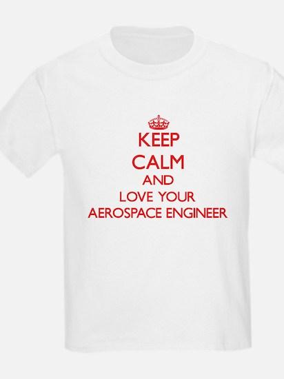 Keep Calm and love your Aerospace Engineer T-Shirt