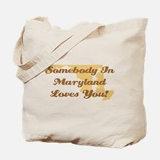Somebody In Maryland Loves You Tote Bag
