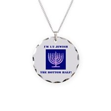 Funny Half Jewish the Bottom Necklace