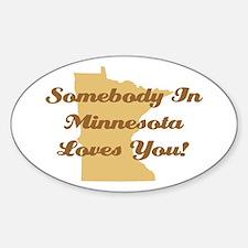 Somebody In Minnesota Loves You Sticker (Oval)