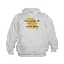 Somebody In Missouri Loves You Hoodie