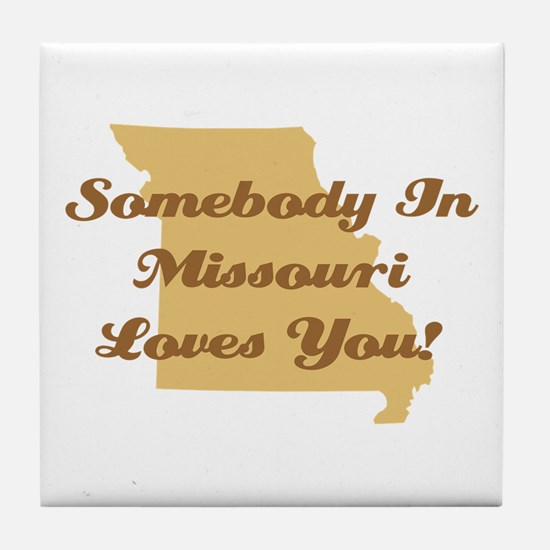 Somebody In Missouri Loves You Tile Coaster