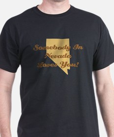 Somebody In Nevada Loves You T-Shirt