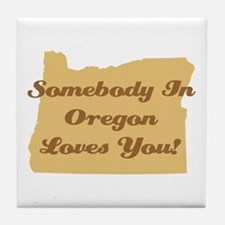 Somebody In Oregon Loves You Tile Coaster