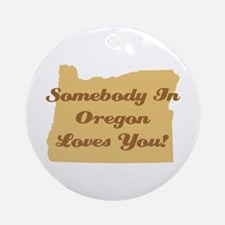 Somebody In Oregon Loves You Ornament (Round)