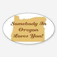 Somebody In Oregon Loves You Decal