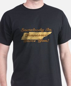 Somebody In Tennessee Loves You T-Shirt