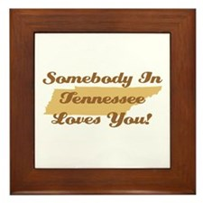 Somebody In Tennessee Loves You Framed Tile